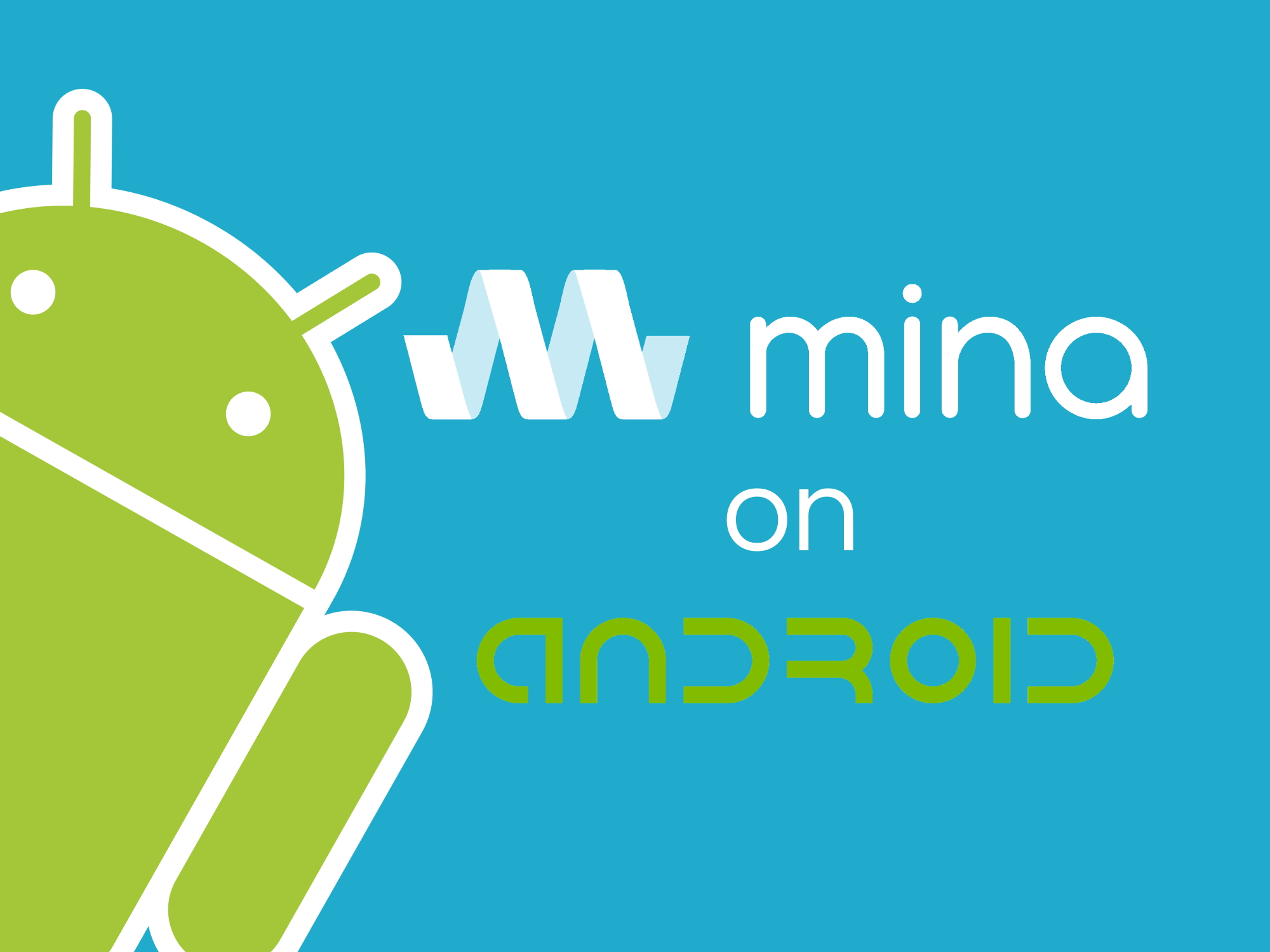 The mina app is now available on Android